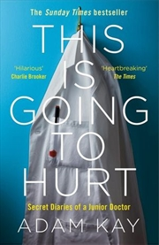 This Is Going To Hurt: Secret Diaries of a Junior Doctor | Paperback Book