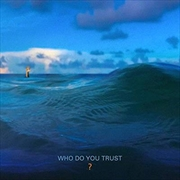 Who Do You Trust - Limited Edition Orange Vinyl