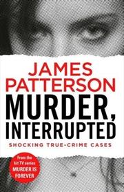 Murder, Interrupted | Paperback Book