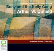 Inspector Napoleon Bonaparte Mystery : Bony And The Kelly Gang (Book 25)