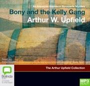 Inspector Napoleon Bonaparte Mystery : Bony And The Kelly Gang (Book 25)