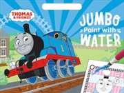 Thomas and Friends: Jumbo Paint with Water | Paperback Book