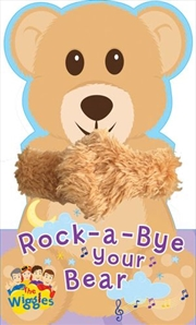 Wiggles: Rock A Bye Your Bear