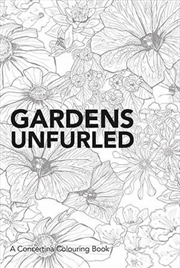 Gardens Unfurled: A Concertina Colouring Book