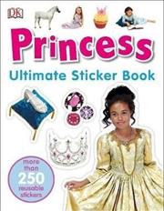 Princess: Ultimate Sticker Book | Paperback Book