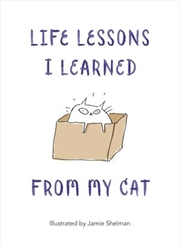 Life Lessons I Learnt from my Cat | Hardback Book