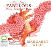 Miss Lily's Fabulous Pink Feather Boa   Audio Book
