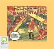 Final Confession Of Mabel Stark   Audio Book