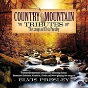 Country Mountain Tributes - The Songs of Elvis Presley | CD