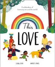 This Love: A Celebration Of Harmony Around the World
