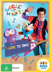 Giggle and Hoot Present - Love To Sing