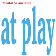 Mental As Anything At Play