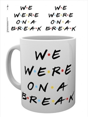 Friends We Were On A Break Mug | Merchandise