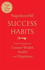 Success Habits - Proven Principles for Greater Wealth, Health, and Happiness | Paperback Book