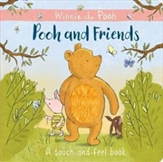 Pooh and Friends: A Touch and Feel book | Hardback Book