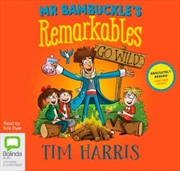 Mr Bambuckle's Remarkables Go Wild | Audio Book