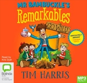 Mr Bambuckle's Remarkables Go Wild