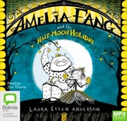 Amelia Fang And The Half-Moon Holiday | Audio Book