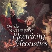 On The Nature Of Electricity Acoustics