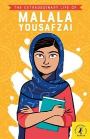 Extraordinary Life of Malala Yousafzai