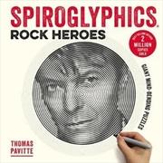 Spiroglyphics: Rock Heroes | Paperback Book