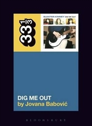 Sleater-Kinney's Dig Me Out 33 1/3   Paperback Book