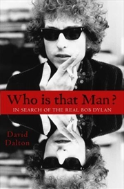 Who Is That Man?: In Search of the Real Bob Dylan | Paperback Book