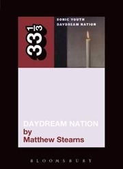 Sonic Youth's Daydream Nation 33 1/3 | Paperback Book