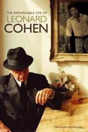 The Remarkable Life of Leonard Cohen   Paperback Book