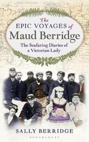 Epic Voyages of Maud Berridge | Paperback Book