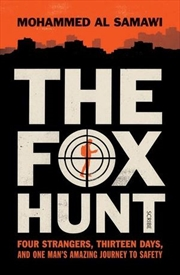 The Fox Hunt: Four Strangers, Thirteen Days, and One Man's Amazing Journey to Safety | Paperback Book