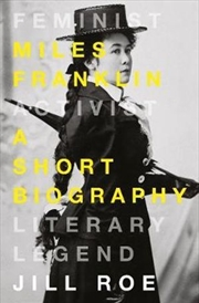 Miles Franklin: A Short Biography | Paperback Book
