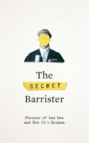 Secret Barrister - Stories of the Law & How It's Broken | Paperback Book
