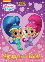 Shimmer and Shine Sparkle with Love Sticker Book | Paperback Book