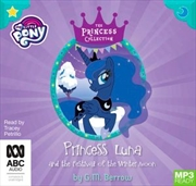 Princess Luna And The Festival Of The Winter Moon My Little Pony: The Princess Collection