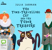 Time-Travelling Cat And The Tudor Treasure | Audio Book