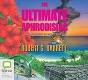 Ultimate Aphrodisiac: A Brief History of World War III