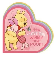 I Love You Winnie The Pooh