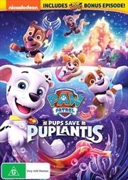Paw Patrol - Pups Save Puplantis | DVD