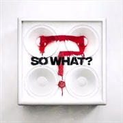 So What | CD
