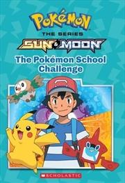 Pokemon Alola Chapter Book #1: The Pokemon School Challenge   Paperback Book