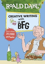 Roald Dahl's Creative Writing With The BFG How To Write Splendid Settings | Paperback Book