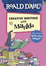 Roald Dahl's Creative Writing with Matilda: How to Write Spellbinding Speech | Paperback Book