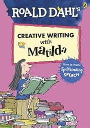 Roald Dahl's Creative Writing with Matilda: How to Write Spellbinding Speech | Paperback Book