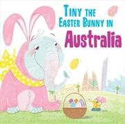 Tiny The Easter Bunny In Australia