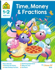 School Zone Time, Money and Fractions I Know It Book | Hardback Book