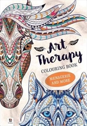 Art Therapy Colouring Book: Menagerie & More