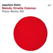 Melodic Ornette Coleman - Piano Works XIII