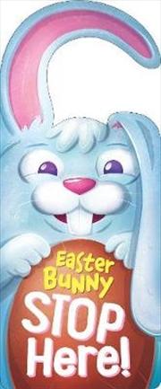 Easter Bunny Stop Here! Door Hanger Book