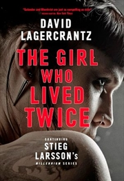 Girl Who Lived Twice: Millennium: Book 6 - Continuing Stieg Larsson's Dragon Tattoo series